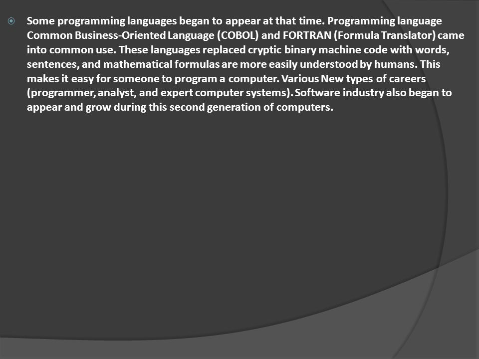 Some programming languages ​​began to appear at that time