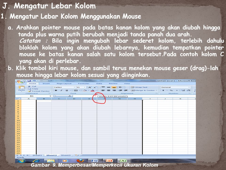 J. Mengatur Lebar Kolom 1. Mengatur Lebar Kolom Menggunakan Mouse