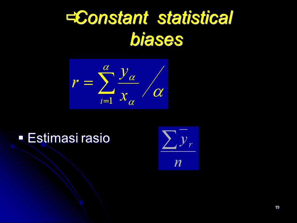 Constant statistical biases