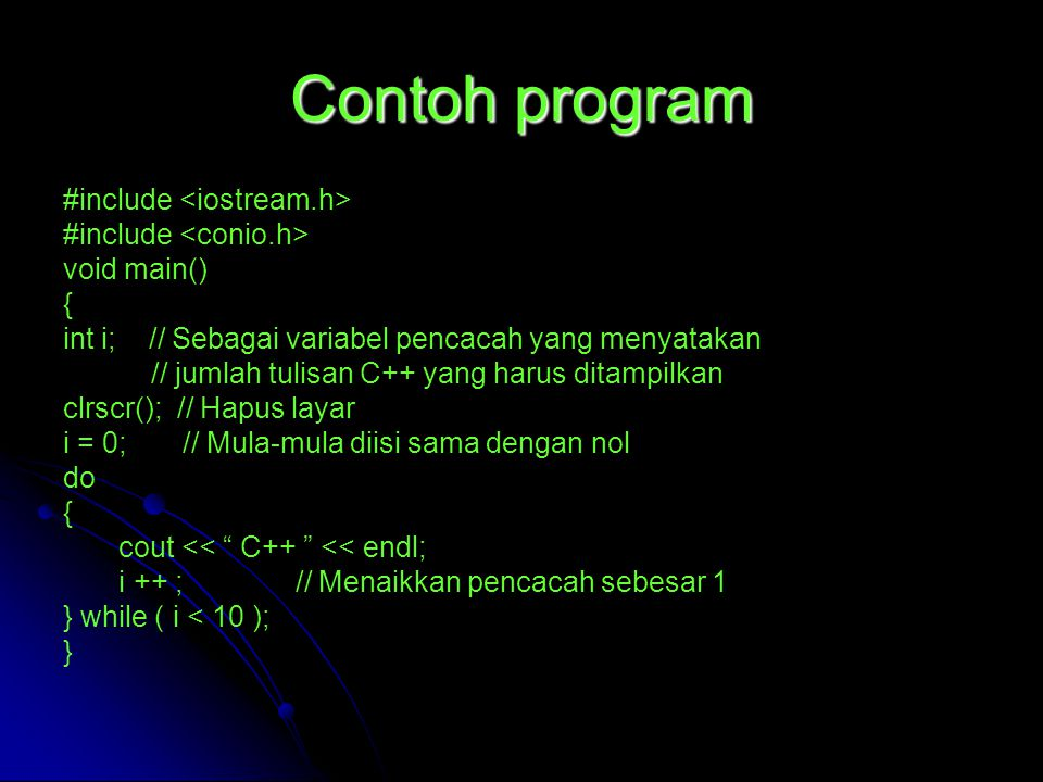 Contoh program #include <iostream.h> #include <conio.h>