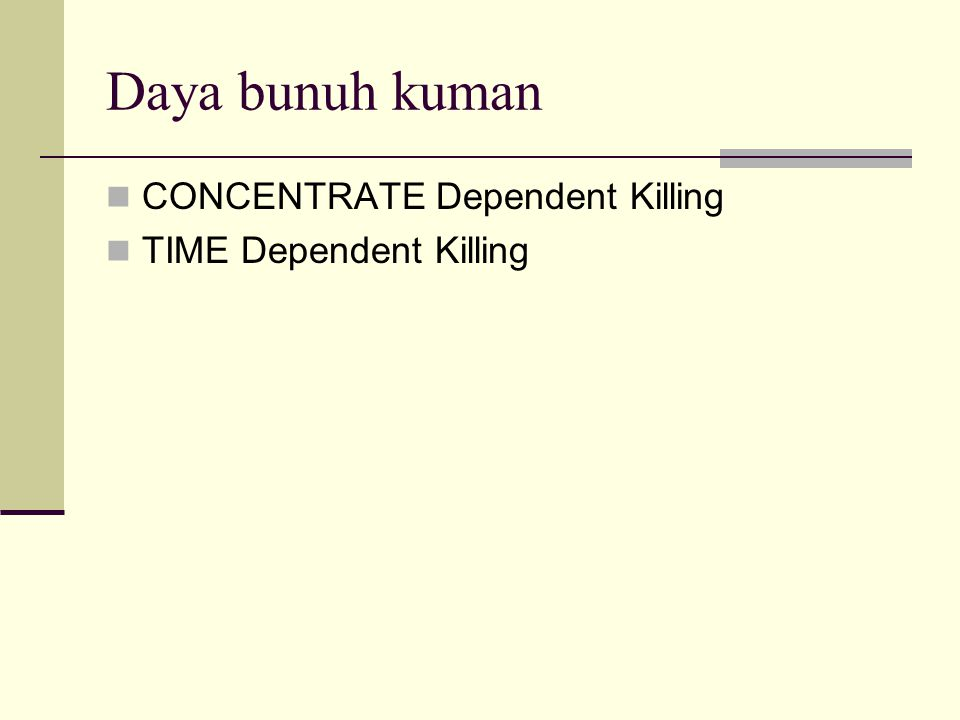 Daya bunuh kuman CONCENTRATE Dependent Killing TIME Dependent Killing