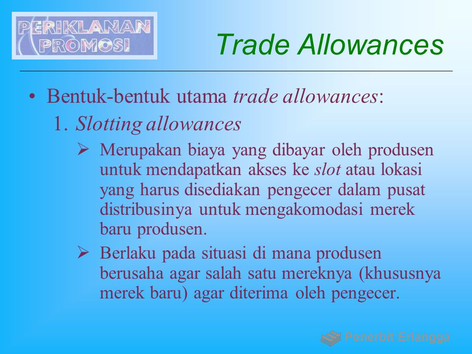 Trade Allowances Bentuk-bentuk utama trade allowances: