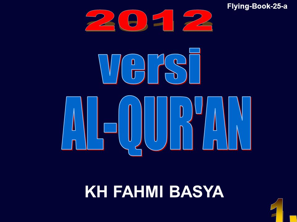 Flying-Book-25-a 2012 versi AL-QUR AN KH FAHMI BASYA 1.
