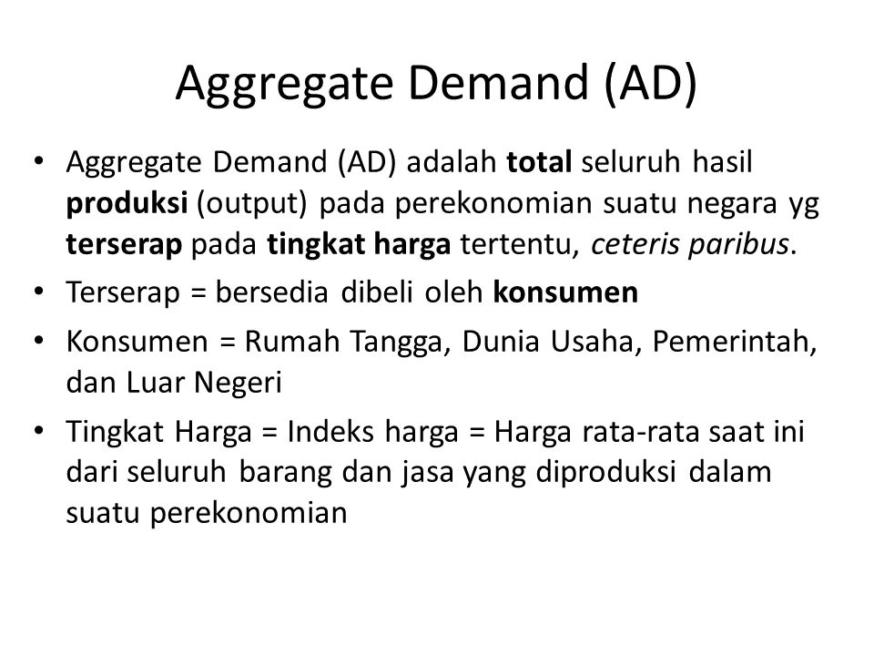 Aggregate Demand (AD)