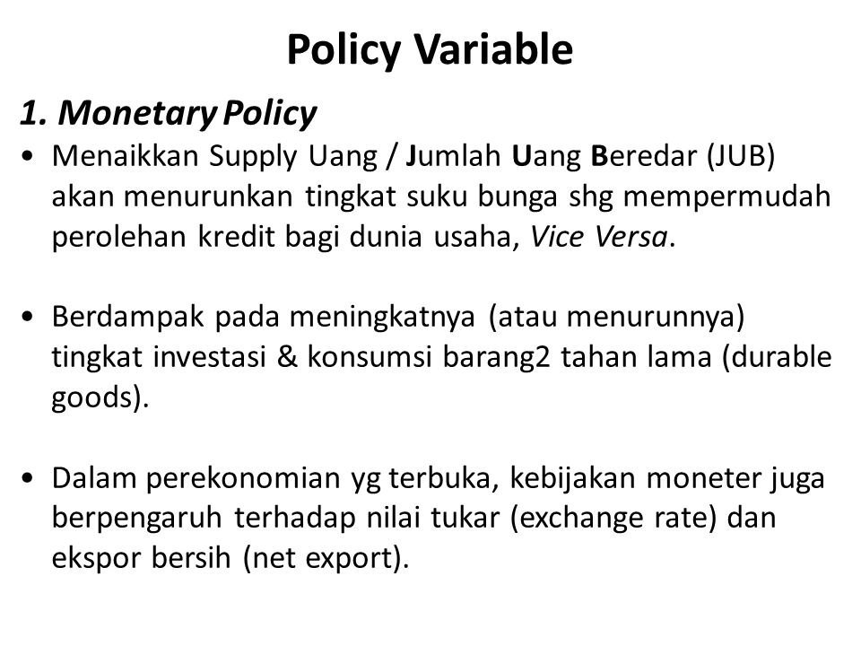 Policy Variable 1. Monetary Policy
