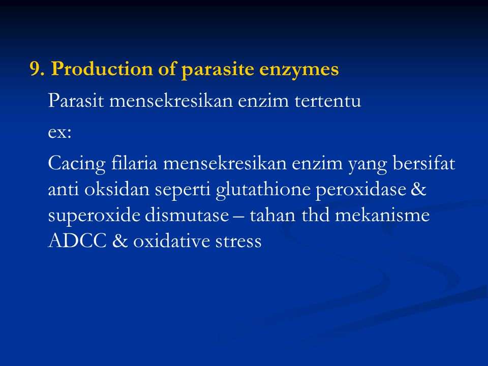 9. Production of parasite enzymes
