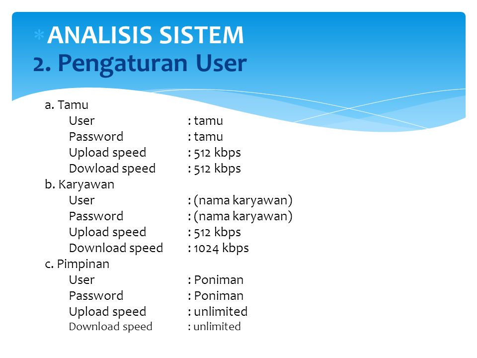 ANALISIS SISTEM 2. Pengaturan User a. Tamu User : tamu Password : tamu