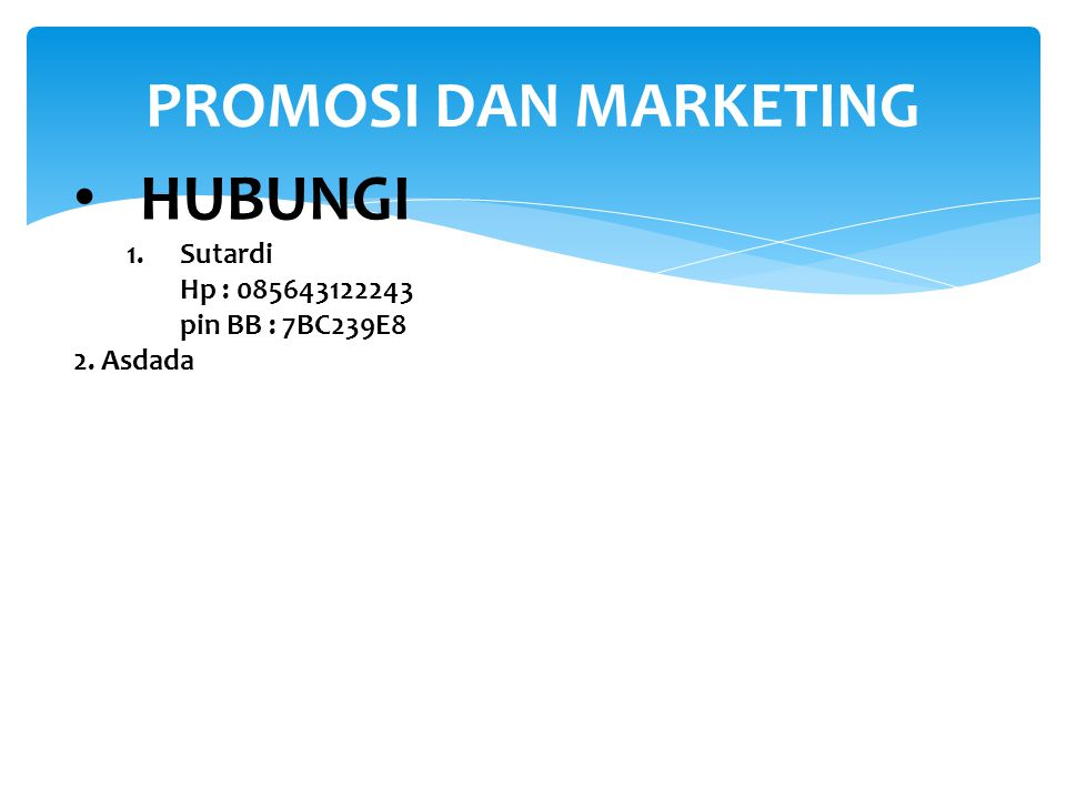 PROMOSI DAN MARKETING HUBUNGI Sutardi Hp : 085643122243