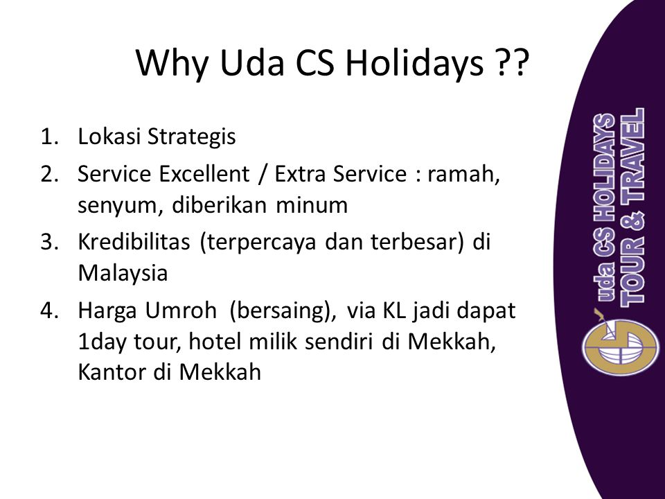 Why Uda CS Holidays Lokasi Strategis