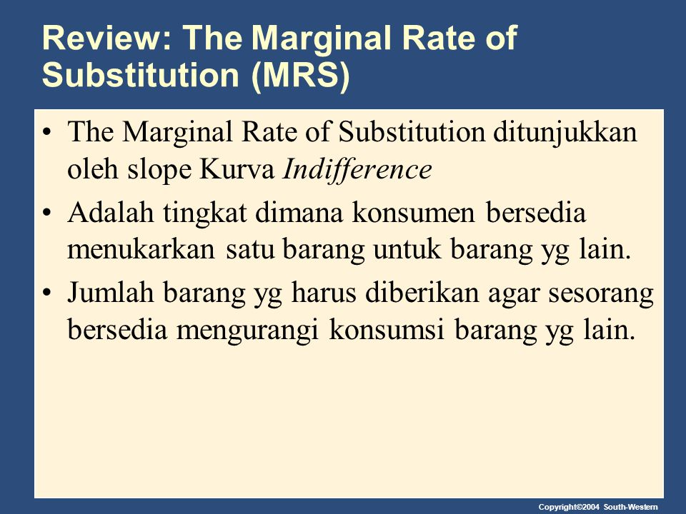 Review: The Marginal Rate of Substitution (MRS)