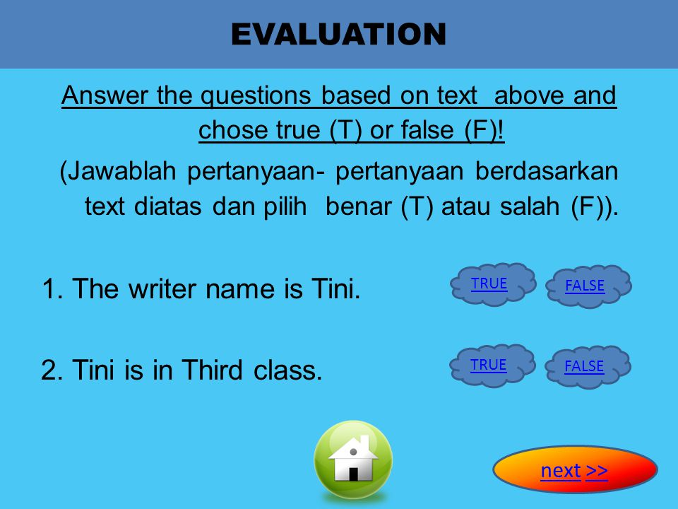 EVALUATION 1. The writer name is Tini. 2. Tini is in Third class.