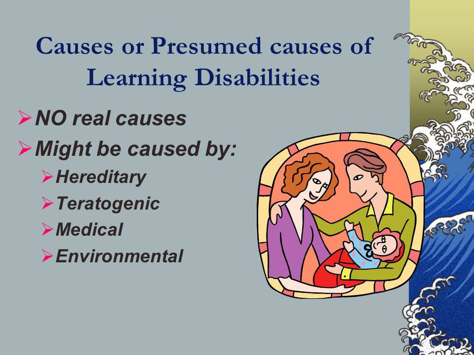 Causes or Presumed causes of Learning Disabilities