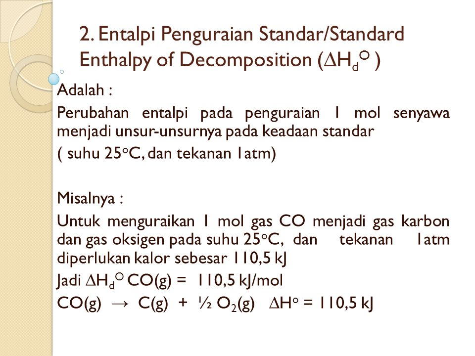 2. Entalpi Penguraian Standar/Standard Enthalpy of Decomposition (∆HdO )