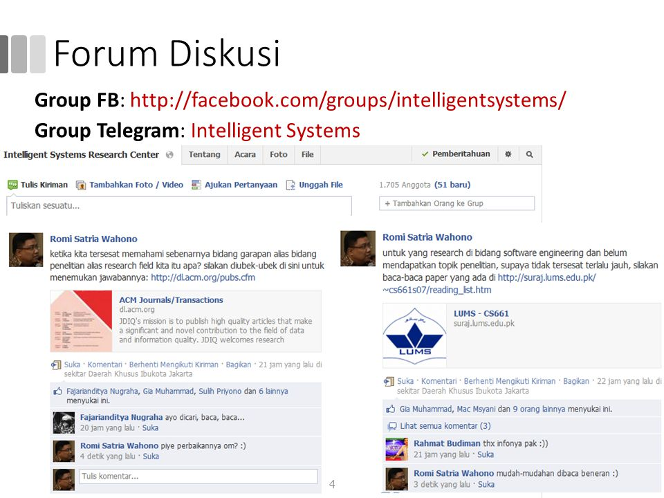 Forum Diskusi Group FB: http://facebook.com/groups/intelligentsystems/ Group Telegram: Intelligent Systems