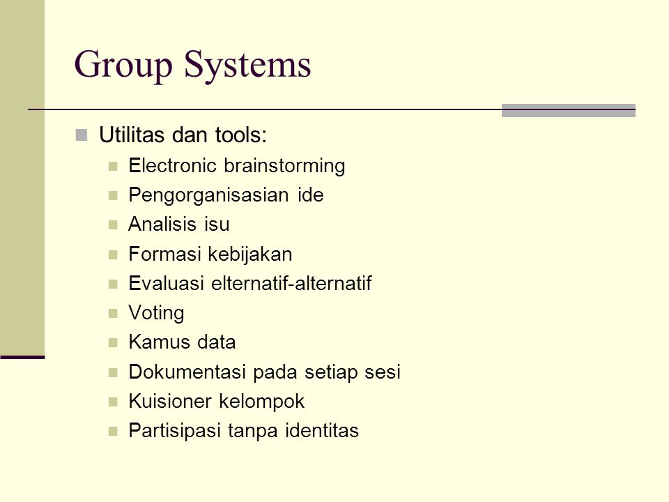 Group Systems Utilitas dan tools: Electronic brainstorming