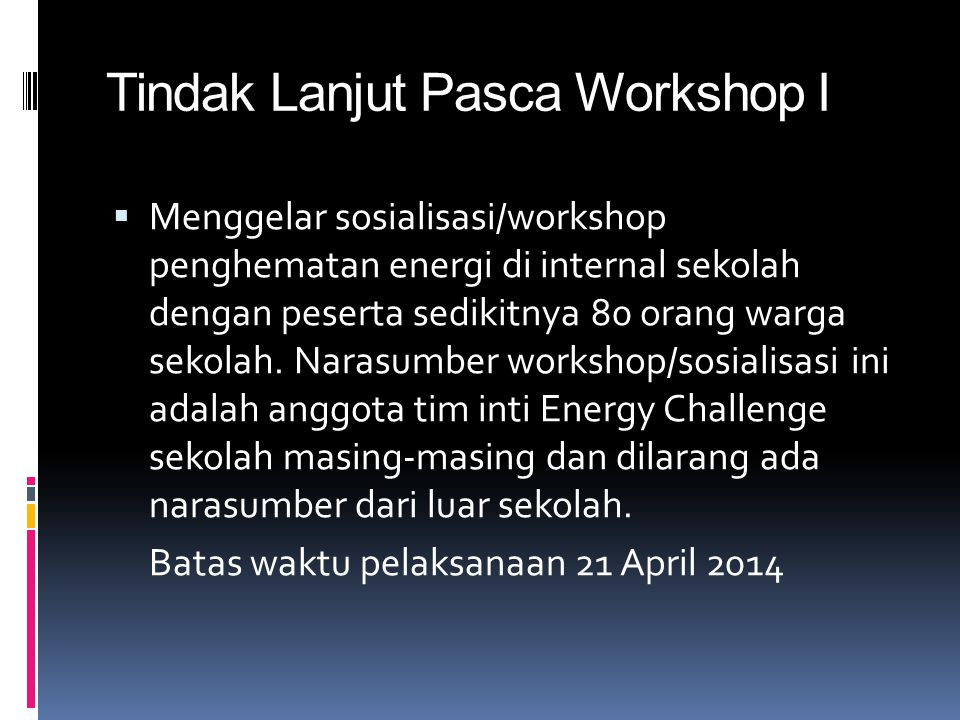 Tindak Lanjut Pasca Workshop I