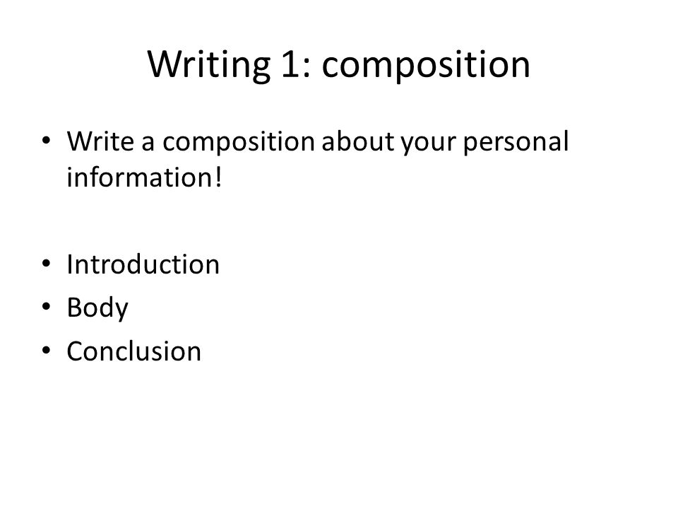 Writing 1: composition Write a composition about your personal information.