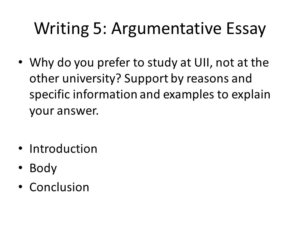 Writing 5: Argumentative Essay