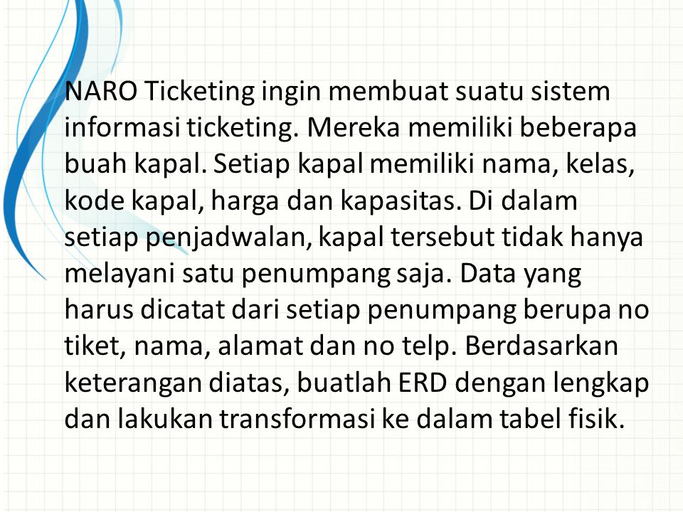 NARO Ticketing ingin membuat suatu sistem informasi ticketing