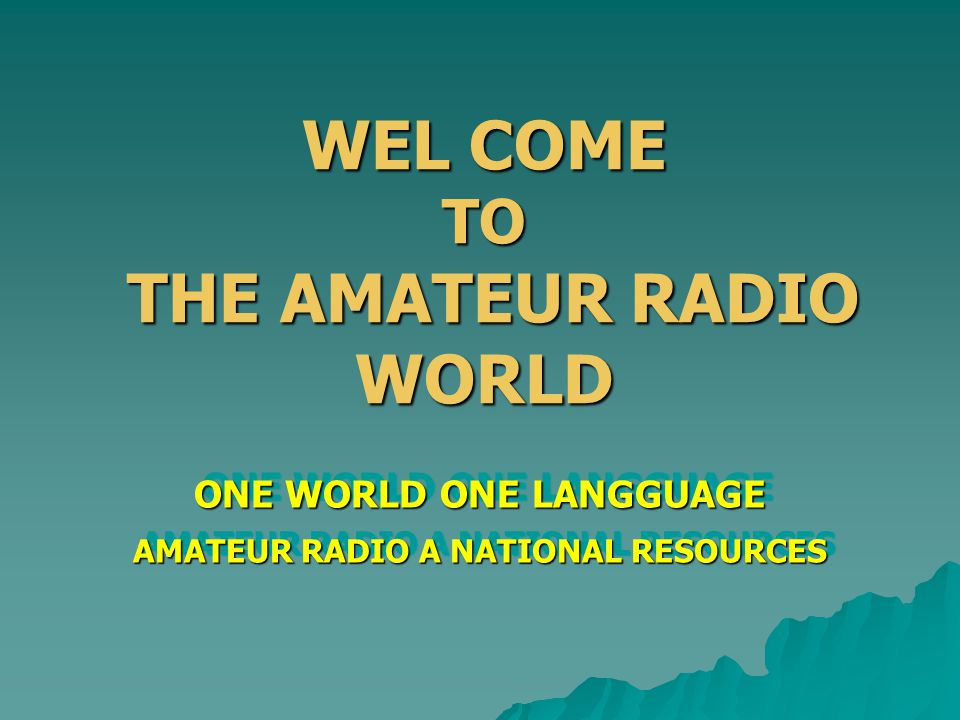 ONE WORLD ONE LANGGUAGE AMATEUR RADIO A NATIONAL RESOURCES