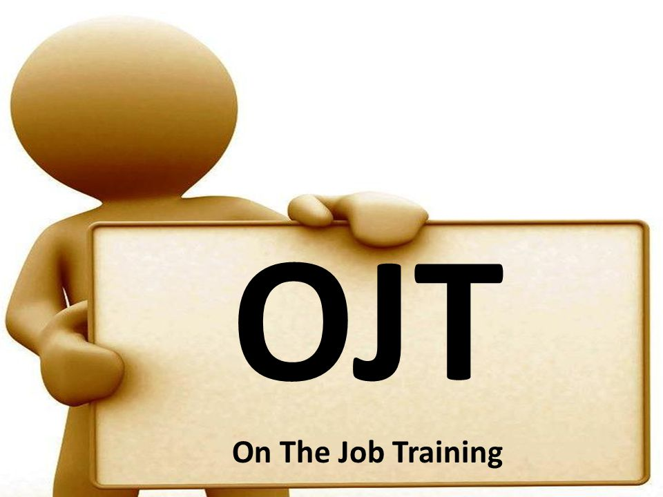 OJT On The Job Training