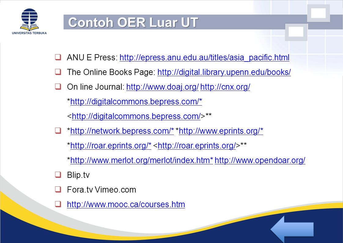 Contoh OER Luar UT ANU E Press: http://epress.anu.edu.au/titles/asia_pacific.html. The Online Books Page: http://digital.library.upenn.edu/books/