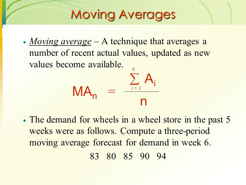 MAn = n Ai  Moving Averages