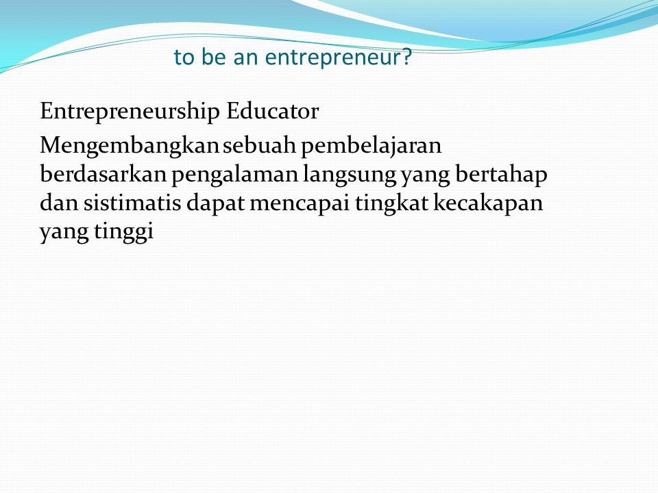 to be an entrepreneur