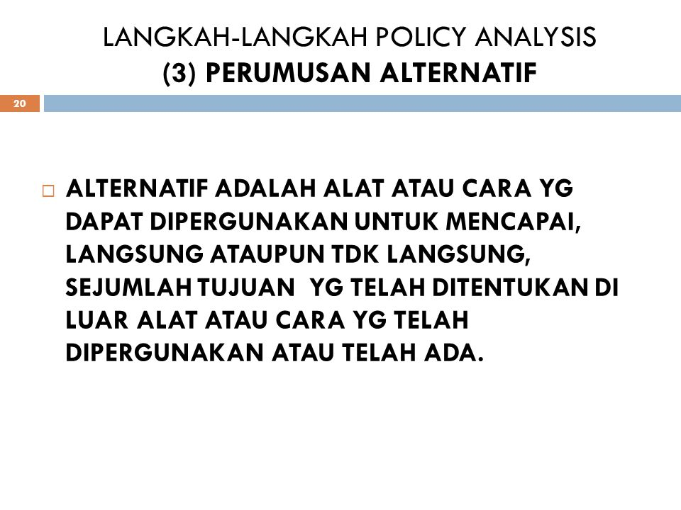 LANGKAH-LANGKAH POLICY ANALYSIS (3) PERUMUSAN ALTERNATIF