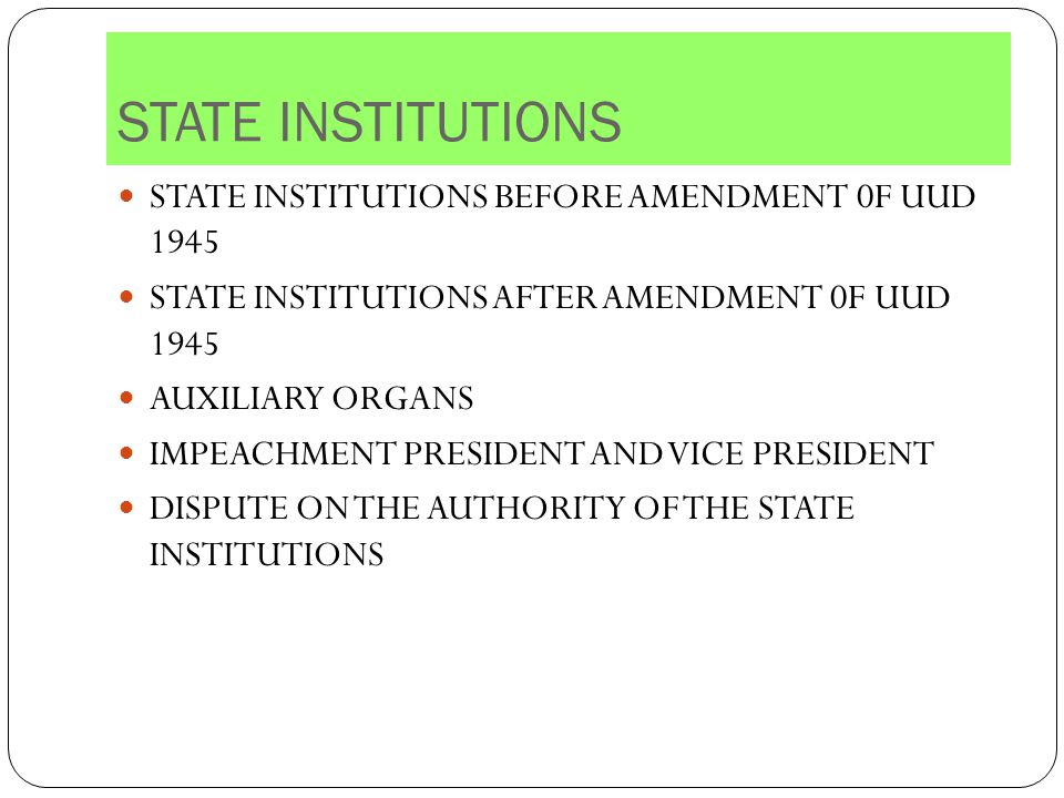 STATE INSTITUTIONS STATE INSTITUTIONS BEFORE AMENDMENT 0F UUD 1945