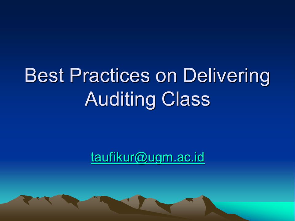 Best Practices on Delivering Auditing Class
