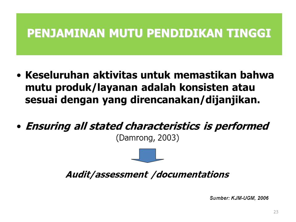 PENJAMINAN MUTU PENDIDIKAN TINGGI Audit/assessment /documentations