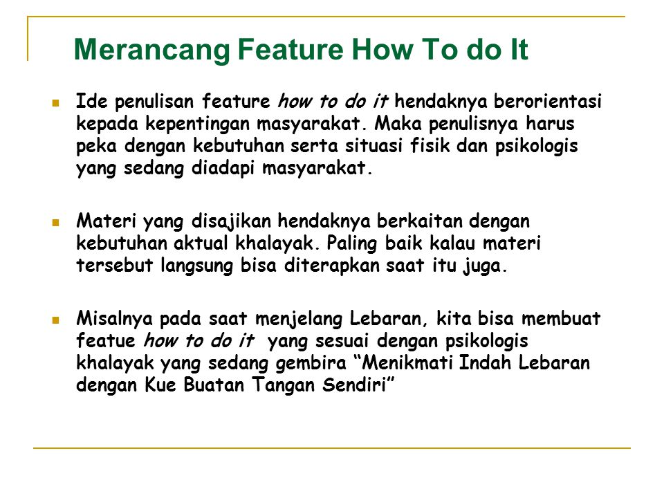 Feature How To Do It Feature Ini Disebut Juga Feature Kiat Karena