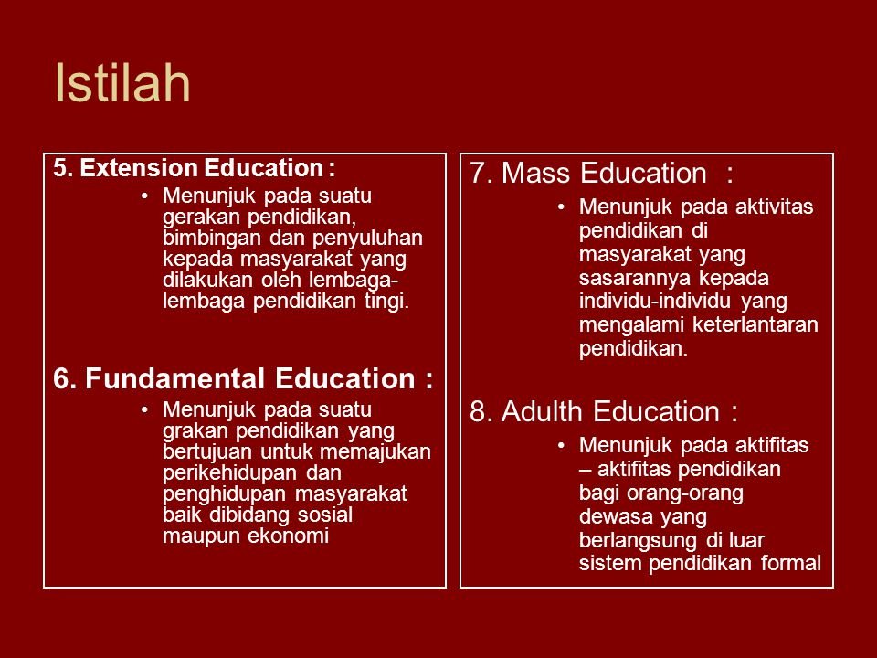 Istilah 7. Mass Education : 6. Fundamental Education :