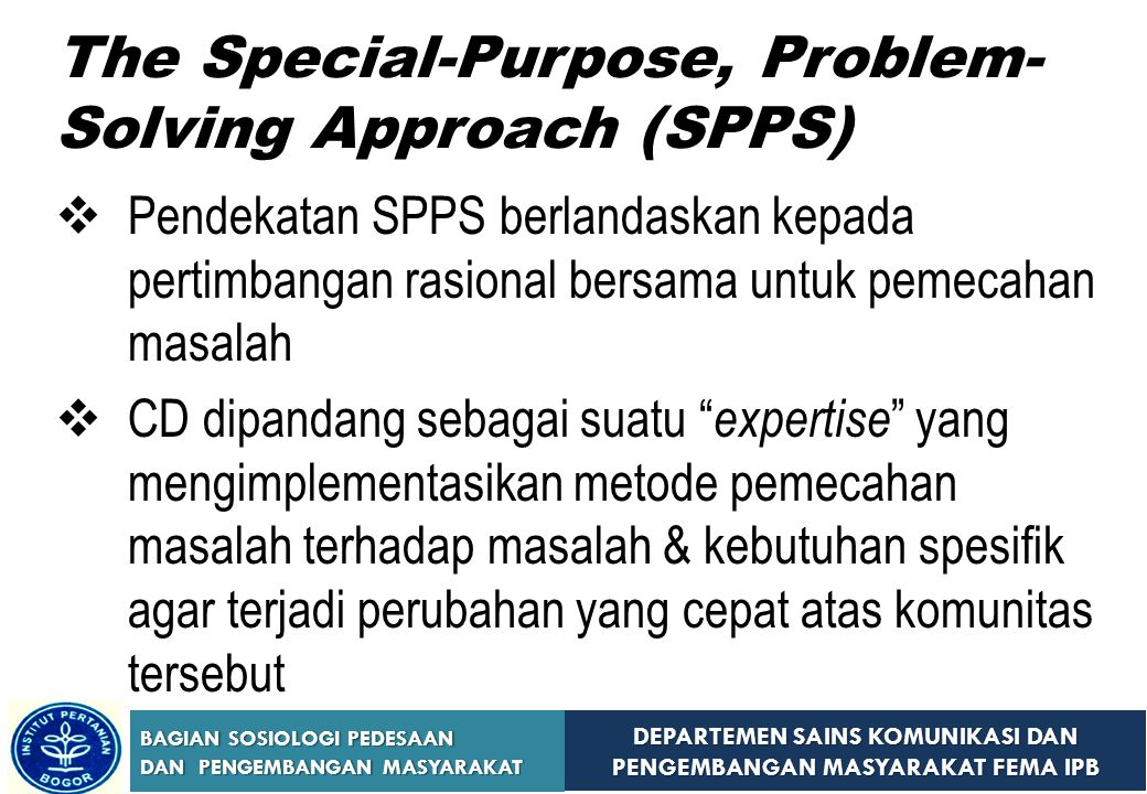 The Special-Purpose, Problem-Solving Approach (SPPS)