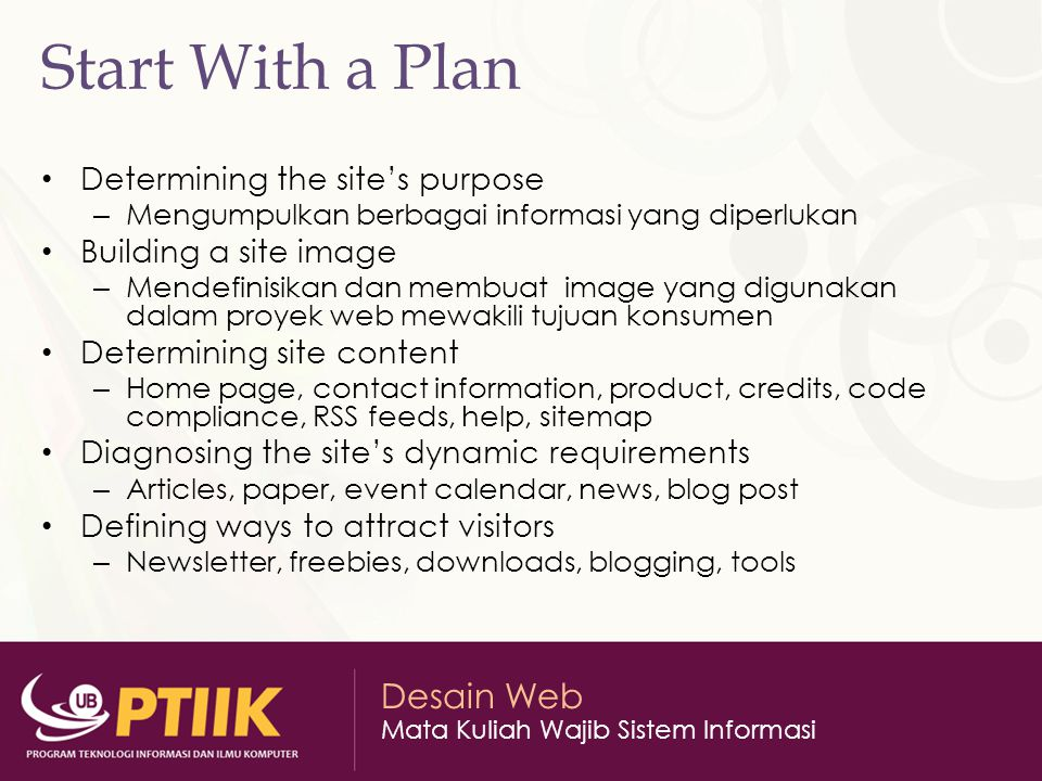 Start With a Plan Determining the site's purpose Building a site image