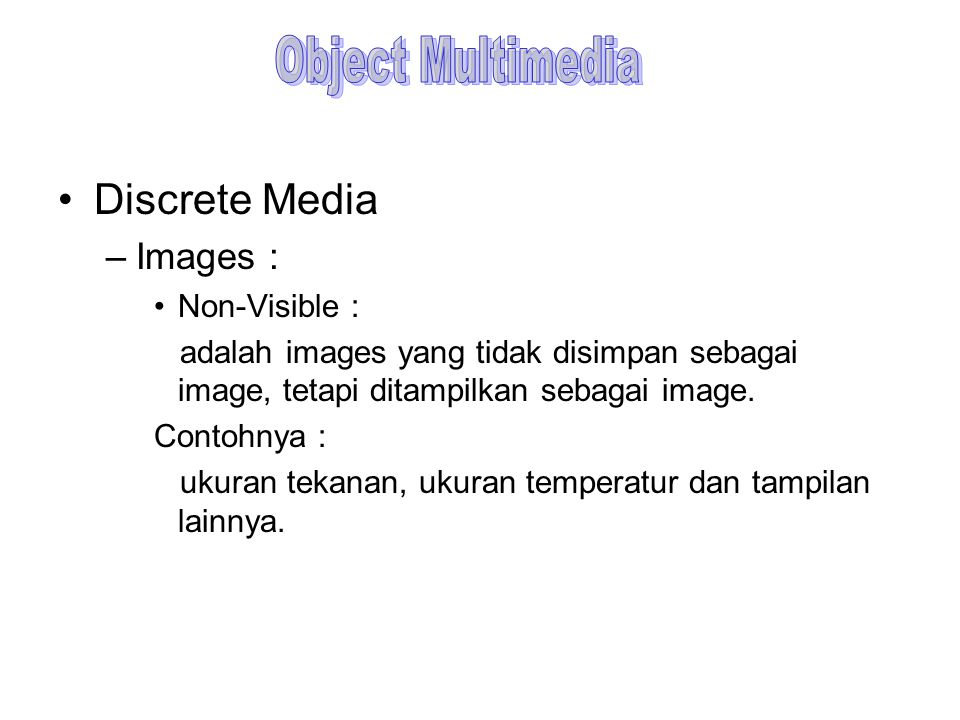 Object Multimedia Discrete Media Images : Non-Visible :