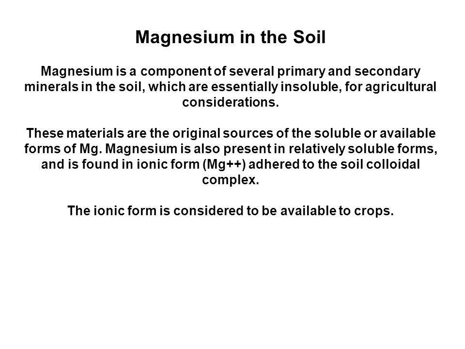 The ionic form is considered to be available to crops.