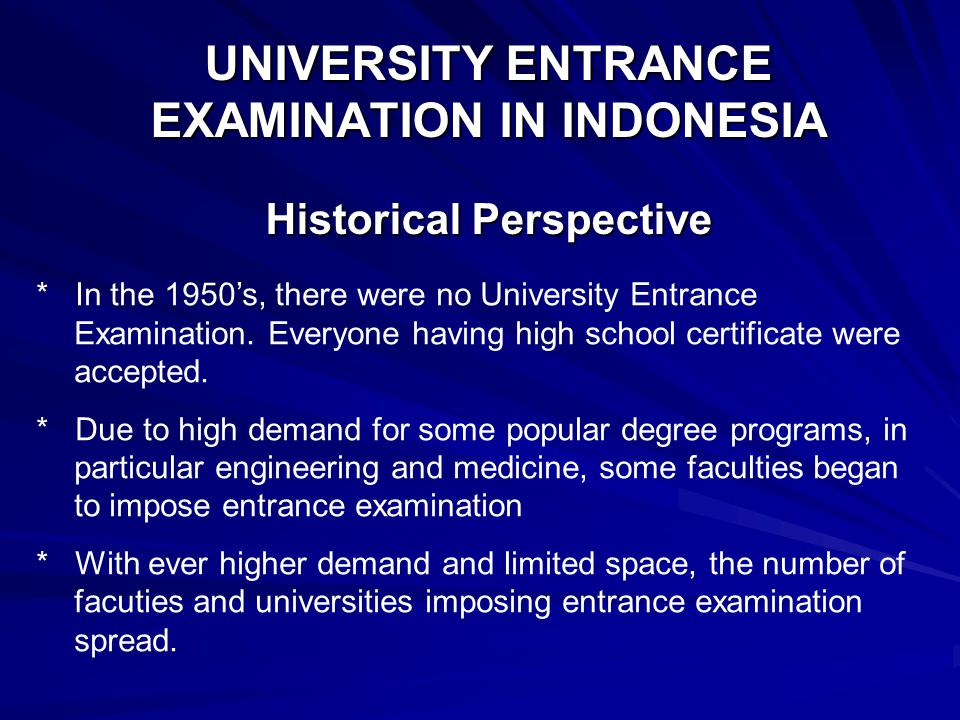 UNIVERSITY ENTRANCE EXAMINATION IN INDONESIA Historical Perspective