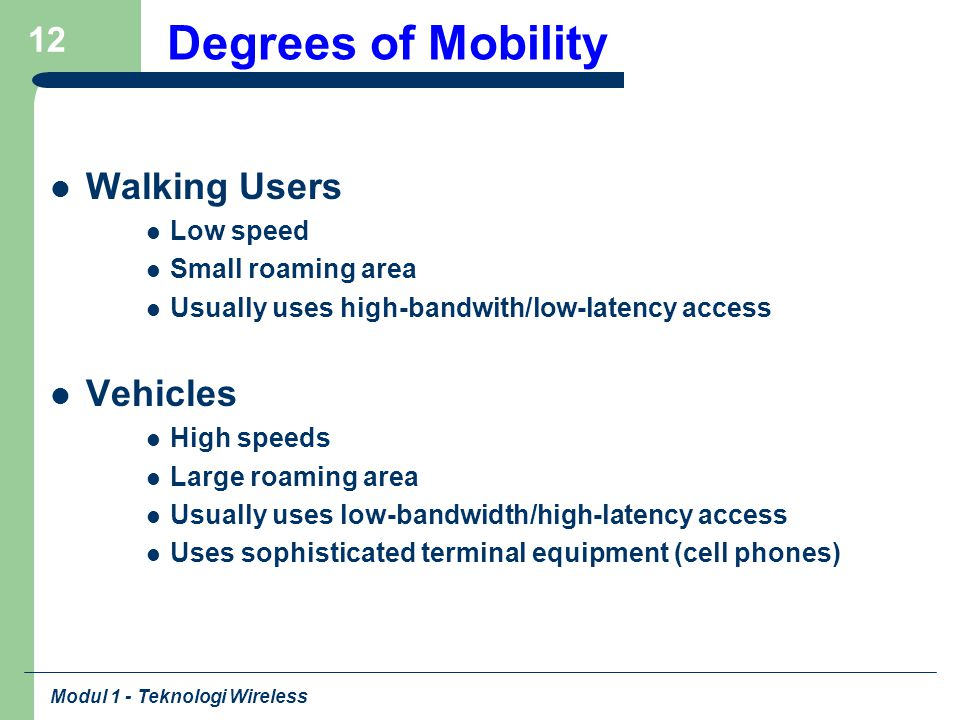 Degrees of Mobility Walking Users Vehicles Low speed