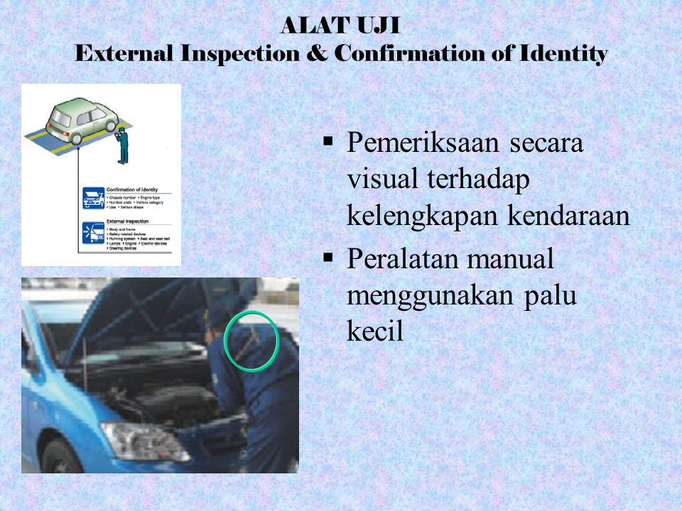 ALAT UJI External Inspection & Confirmation of Identity