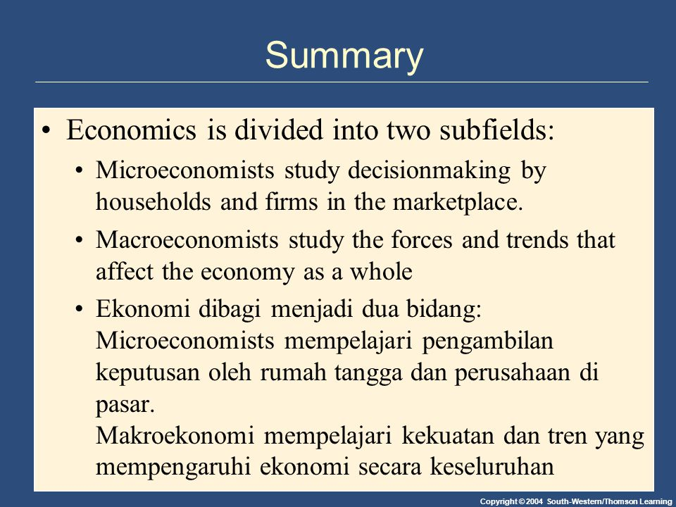 Summary Economics is divided into two subfields: