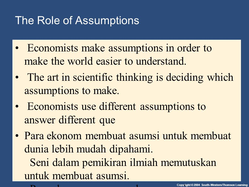 The Role of Assumptions