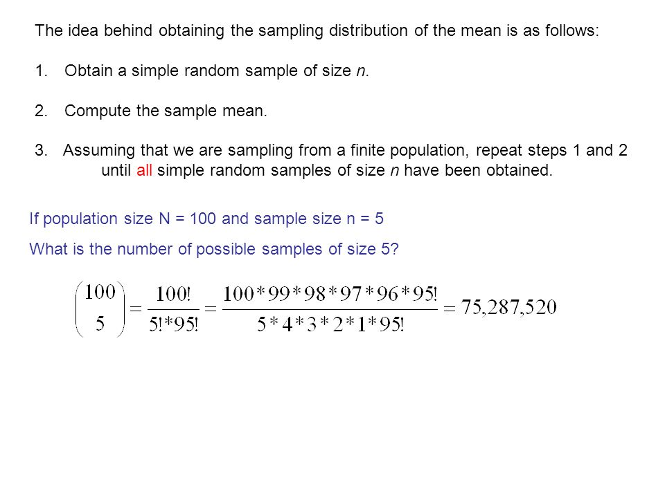 The idea behind obtaining the sampling distribution of the mean is as follows: