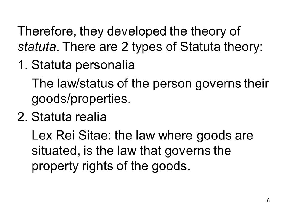 Therefore, they developed the theory of statuta