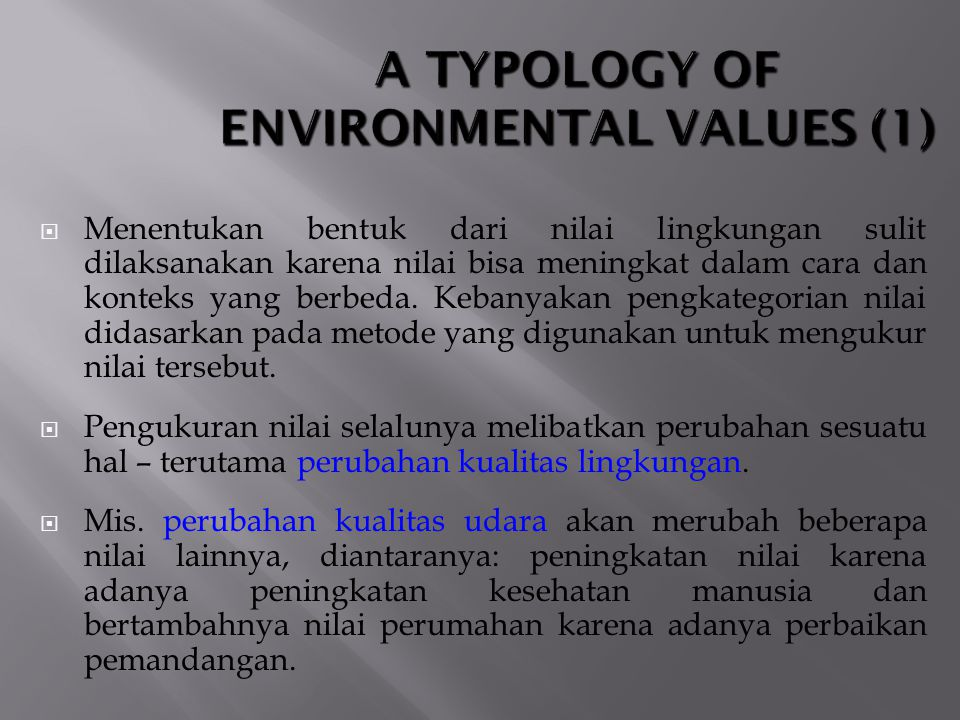 A TYPOLOGY OF ENVIRONMENTAL VALUES (1)