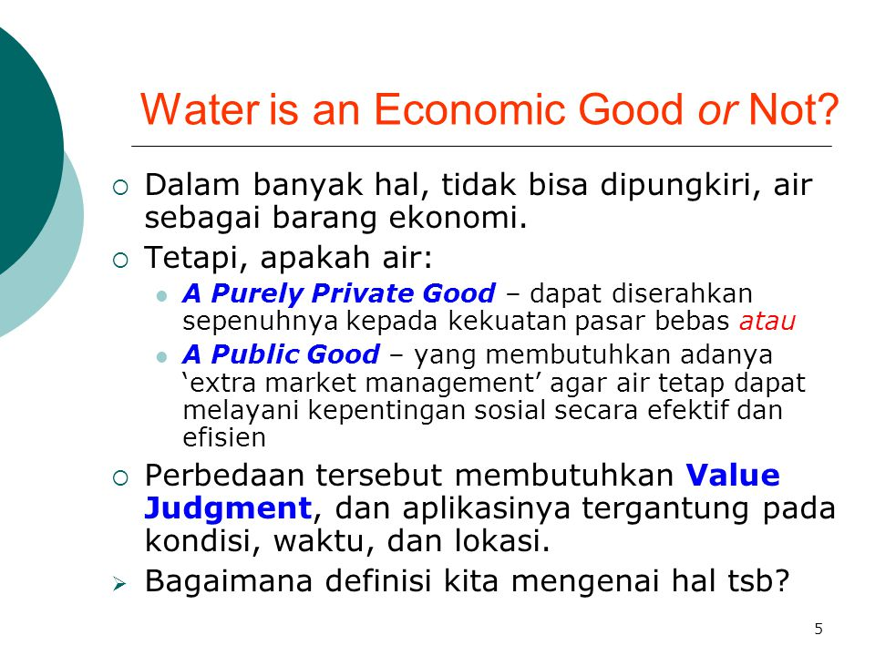 Water is an Economic Good or Not