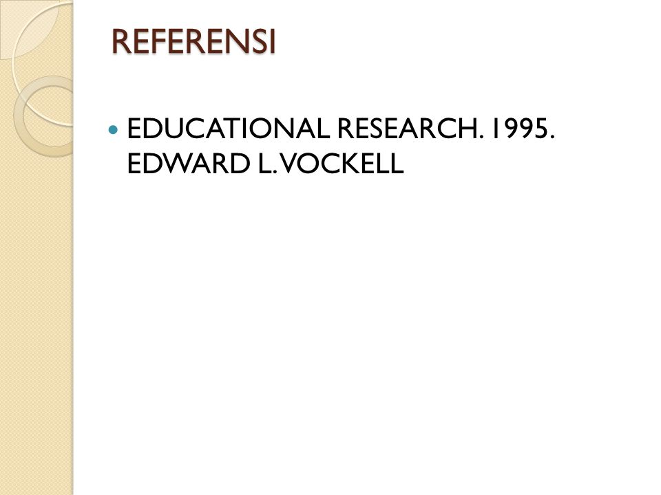 REFERENSI EDUCATIONAL RESEARCH. 1995. EDWARD L. VOCKELL