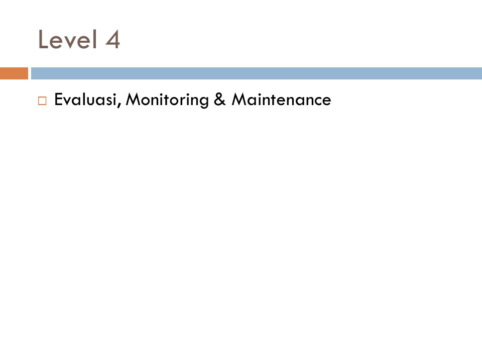 Level 4 Evaluasi, Monitoring & Maintenance