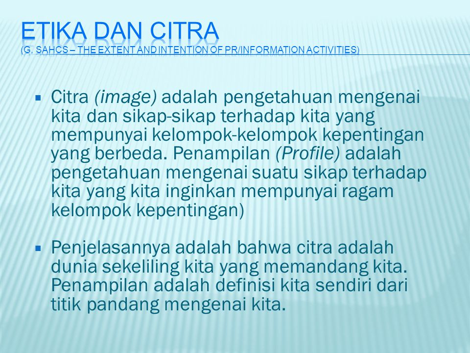 ETIKA dan CITRA (G. Sahcs – The Extent and intention of pr/information activities)